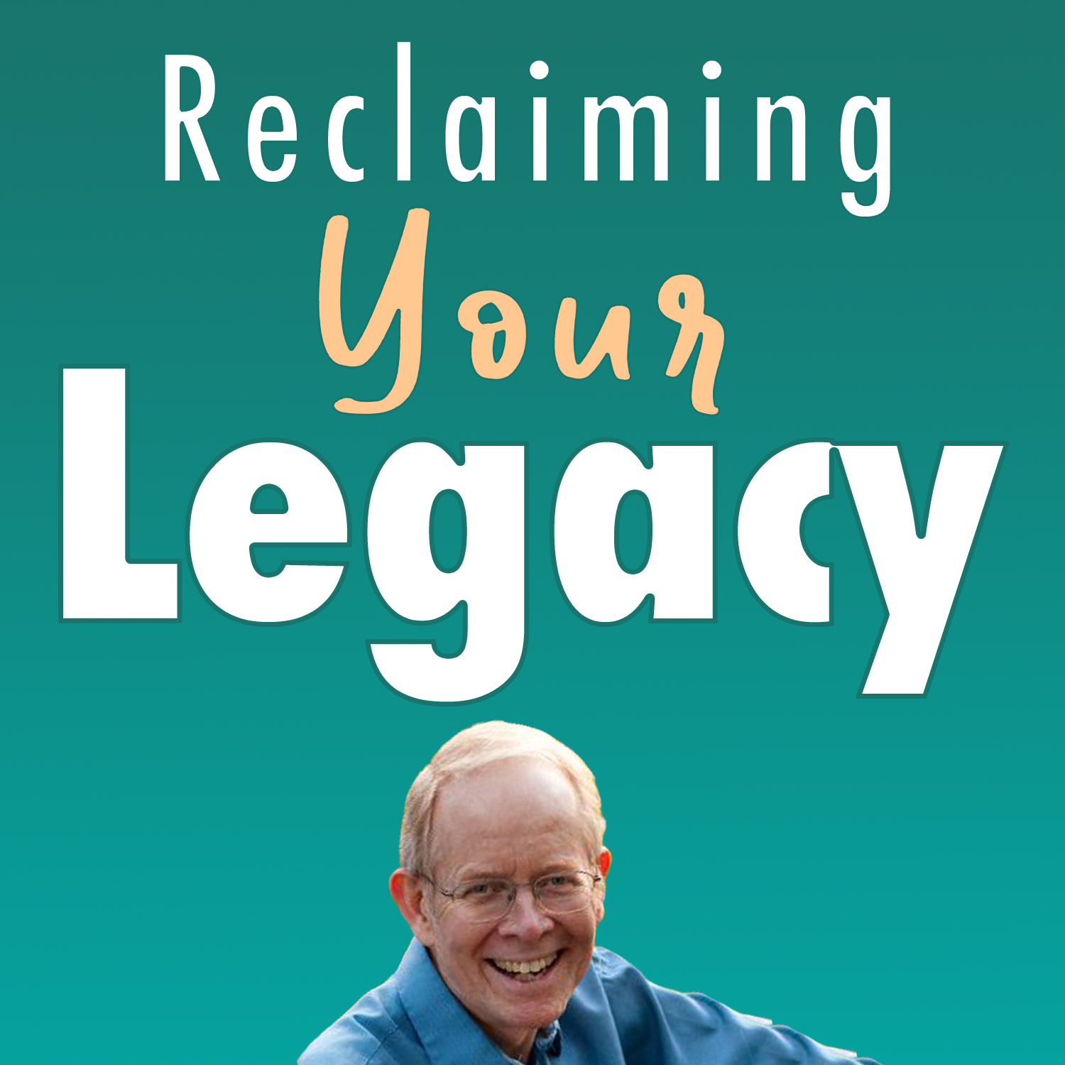 Reclaim Your Legacy with Dennis Petersen